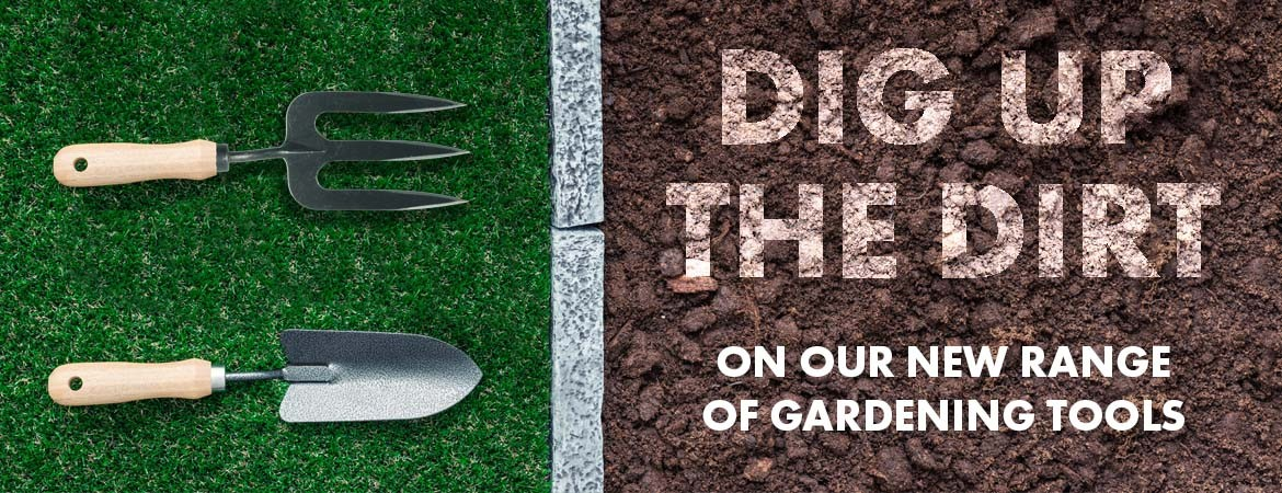 View our new gardening range